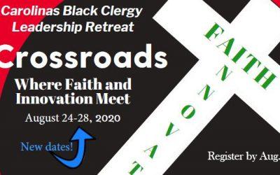 Carolinas Black Clergy Leadership Retreat now scheduled in August